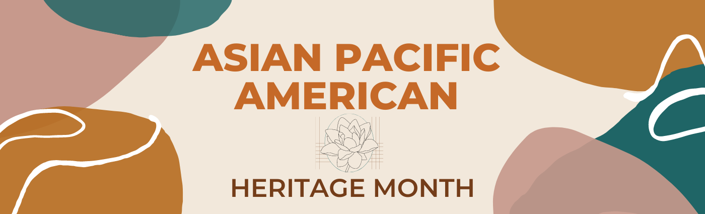Asian Pacific American Heritage Month Banner