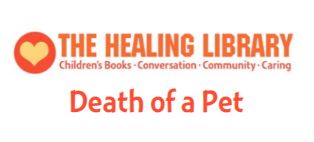 The Healing Library - Death of a Pet