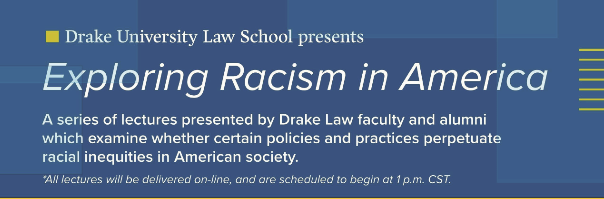 Drake University Law School Exploring Racism in America