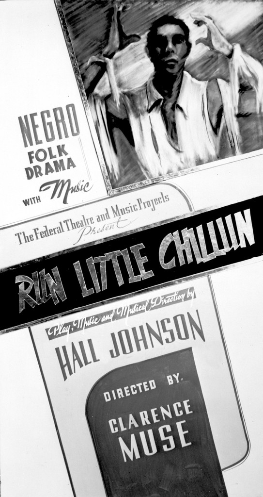 Negro Folk Drama with Music The Federal Theatre and Music Projects present Run Little Chillun play, music, and husical direction by Hall Johnson directed by Clarence Muse