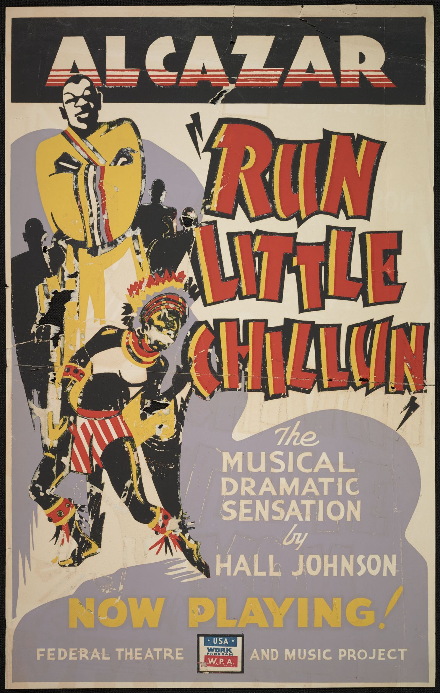 "Poster. Alcazar ""Run Little Chillun"" The Musical Dramatic Sensation by Hall Johnson Now Playing! Federal Theatre and Music Project"