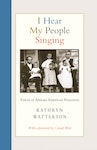 Cover for I Hear My People Singing by Kathryn Watterson