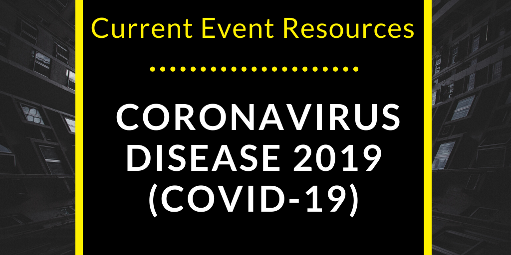 Current Event Resources for COVID-19
