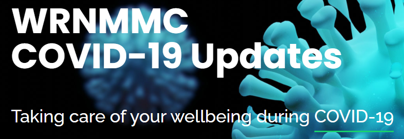 WRNMMC COVID-19 Updates: Taking care of your wellbeing during COVID-19