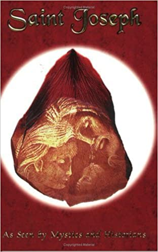 Saint Joseph: As Seen by Mystics and Historians by Rosalie A. Turton