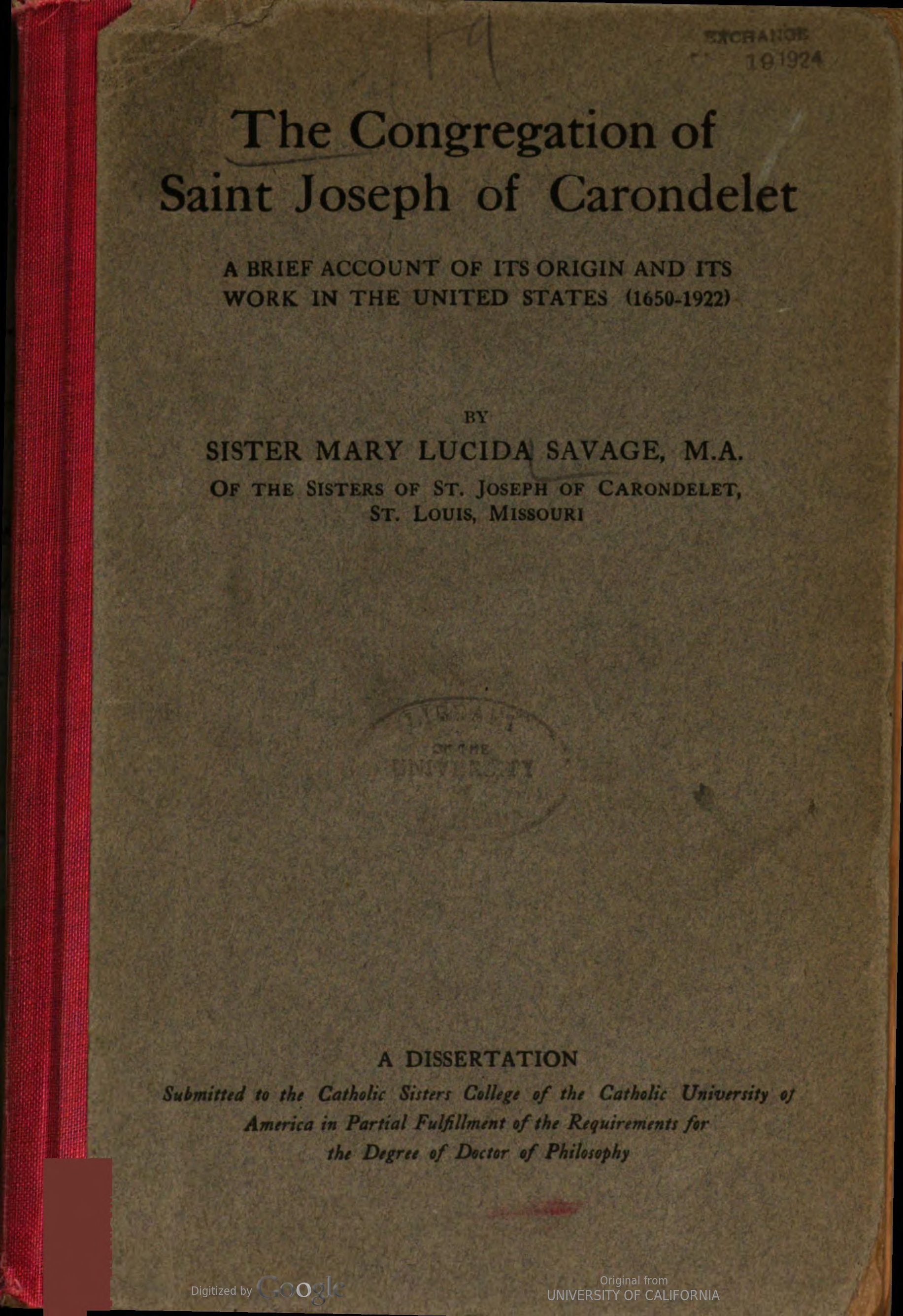 The Congregation of Saint Joseph of Carondelet: A Brief Account of its Origin and its Work in the United States (1650-1922) by Mary Lucida Savage