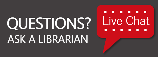 Questions? Ask a Librarian with our Live Chat Service