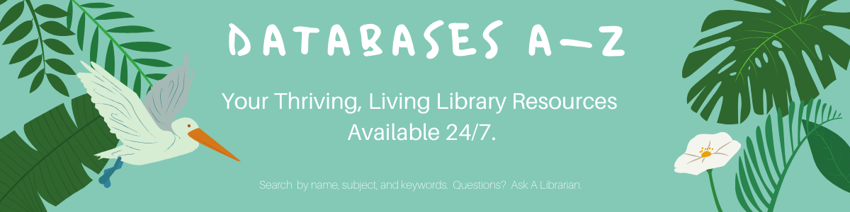 Databases A-Z. Your 24/7 Library Resources