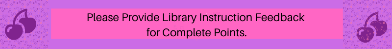 Please provide Library Instruction feedback for complete points.