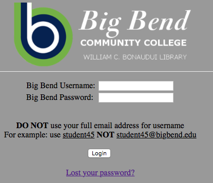 Sign In Off Campus.  Username is email without the @BigBend.edu