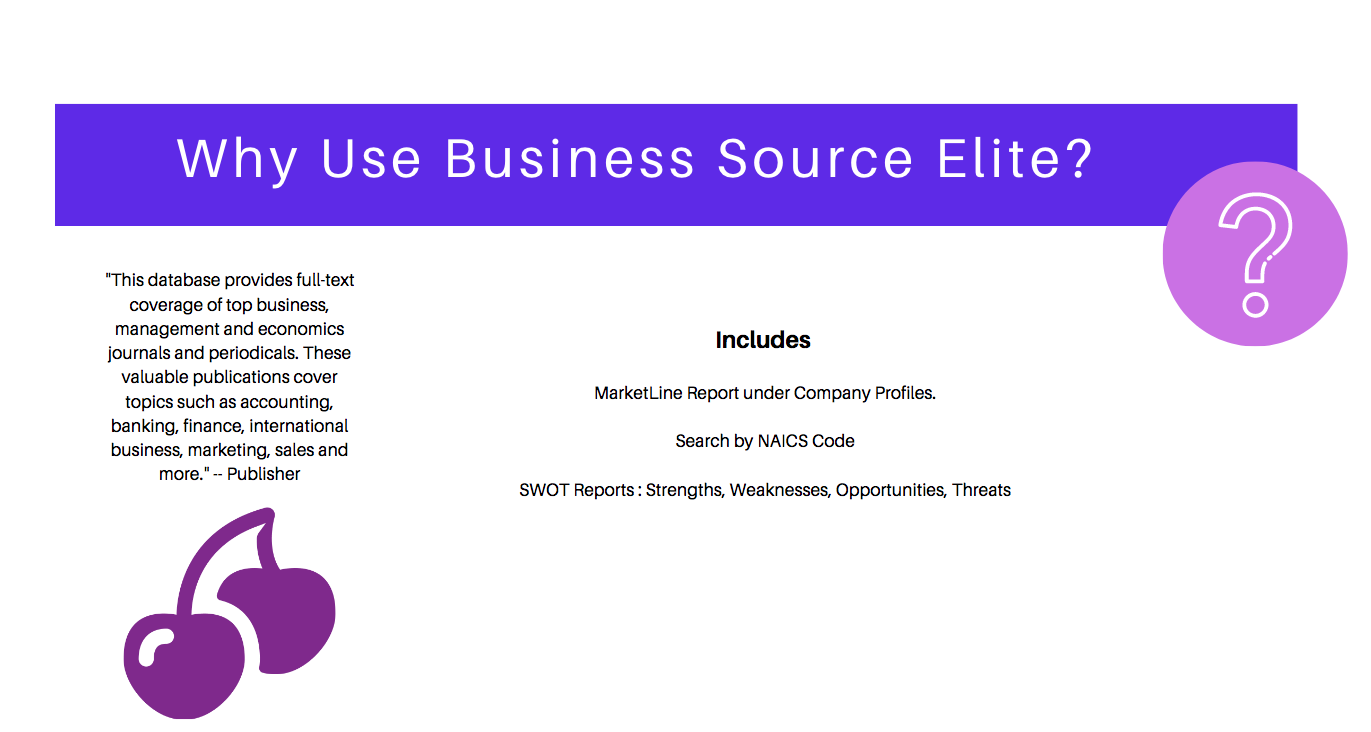 "Why use Business Source Elite?  This database provides full-text coverage of top business, management and economics journals and periodicals. These valuable publications cover topics such as accounting, banking, finance, international business, marketing, sales and more."" -- Publisher"