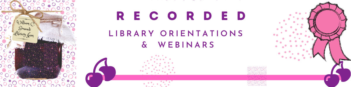 The Library's recorded webinars and orientations. Get your Research on.