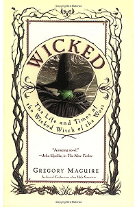 Image of the cover of Wicked: The Life and Times of the Wicked Witch of the West, by Gregory Maguire.