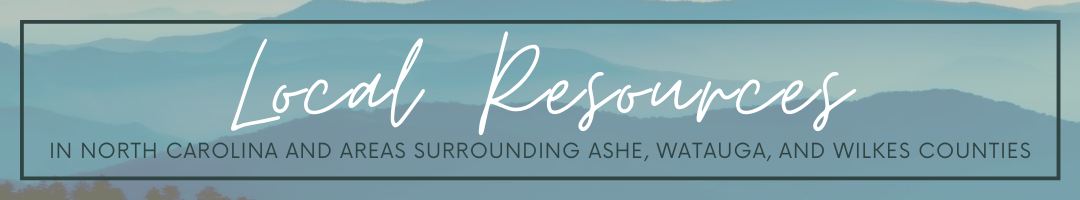 local resources in north carolina and areas surrounding ashe, watauga, and wilkes counties