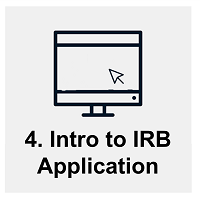 Session #4: Introduction to IRB application. Links to schedule for group sessions on introduction to IRB application