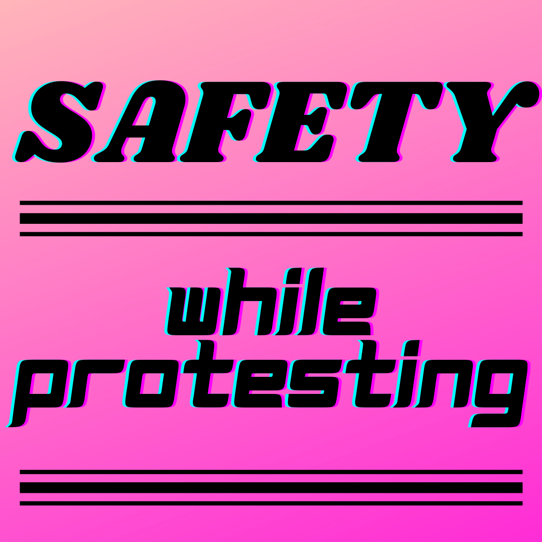 Safety While Protesting