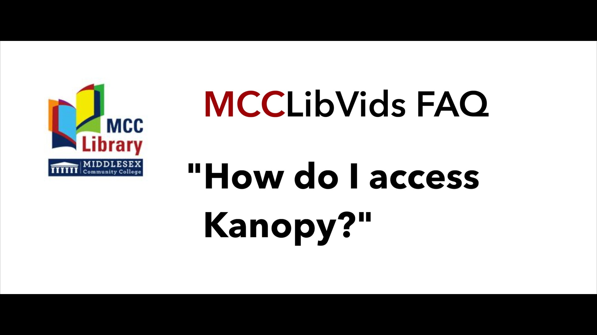 Video Button for: Accessing Kanopy - MCCLibVids FAQ