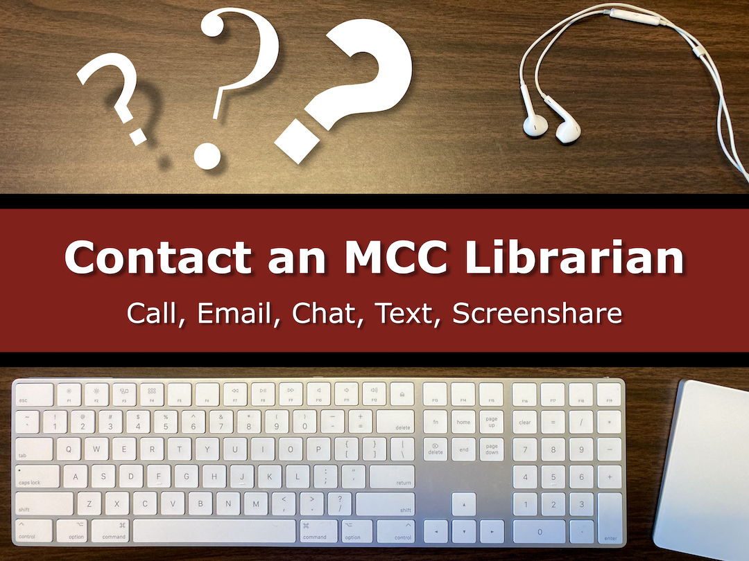 Button for Contact an MCC Librarian: Call, Email, Chat, Text, Screenshare