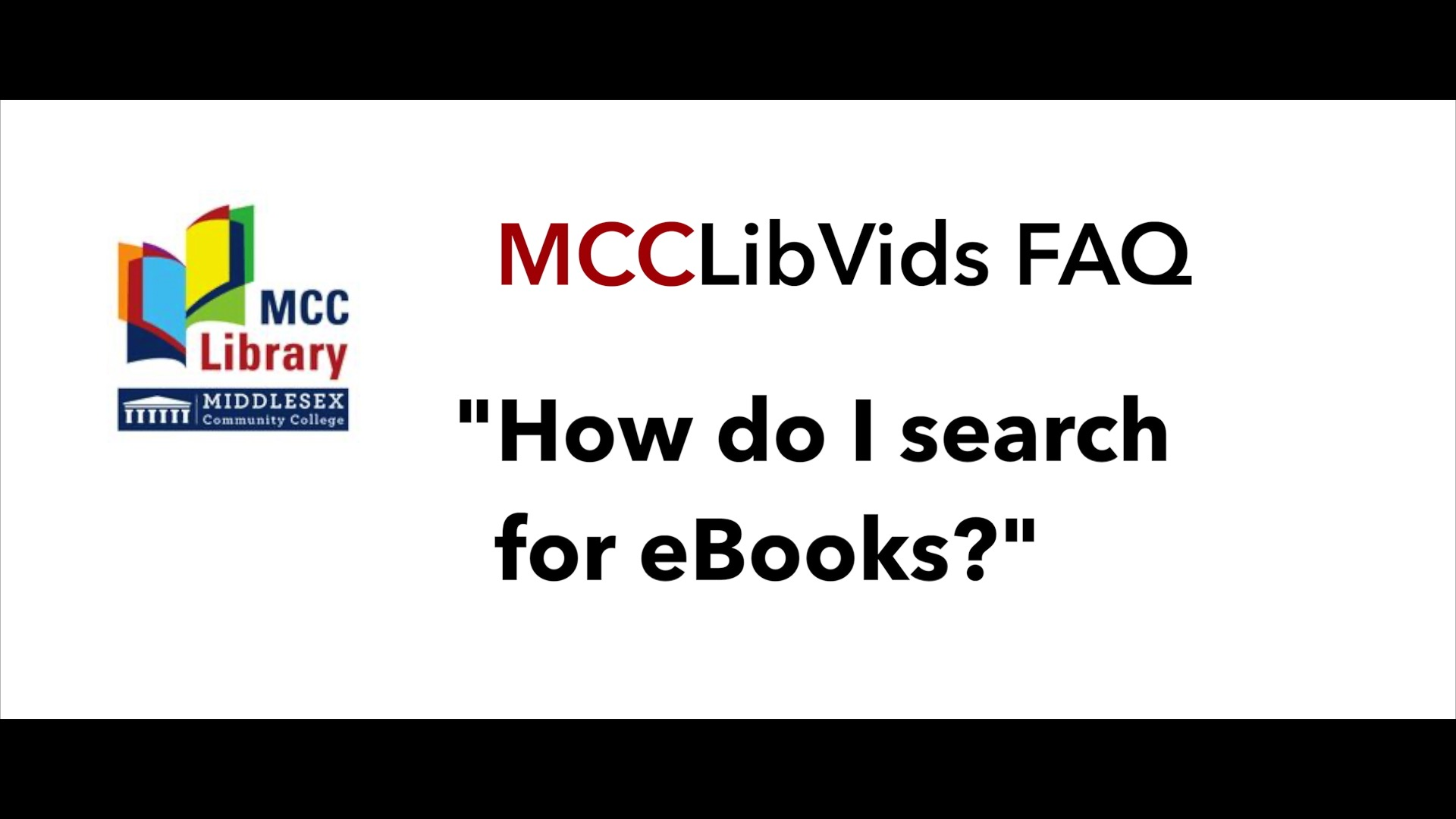 Button to link to video: How do I Search for eBooks? MCCLibVids FAQ