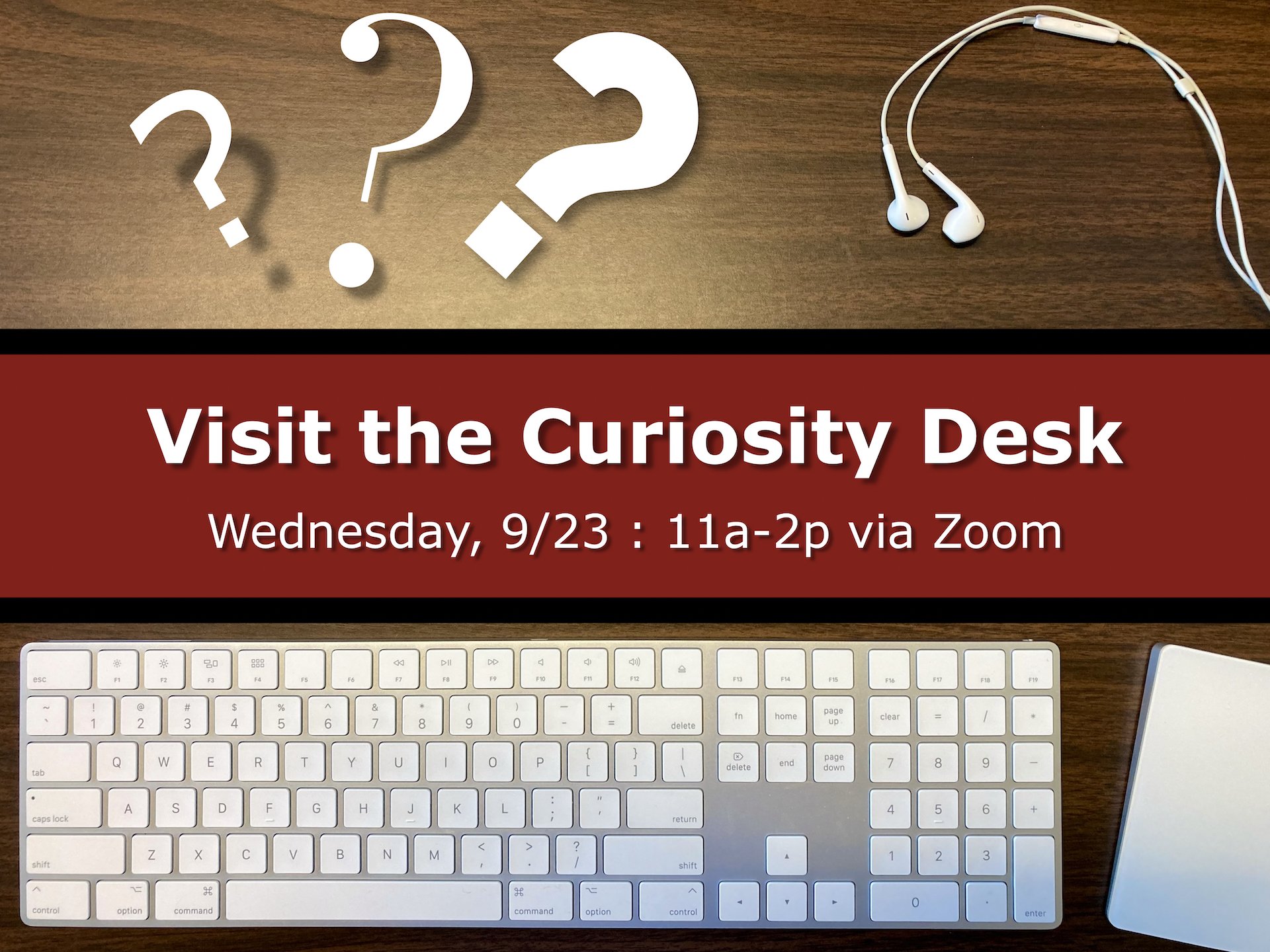 "Image Button of Desktop with keyboard, mouse, and headphones with words: ""Visit the Curiosity Desk: Wednesday 9/23 : 11a-2p via zoom"""