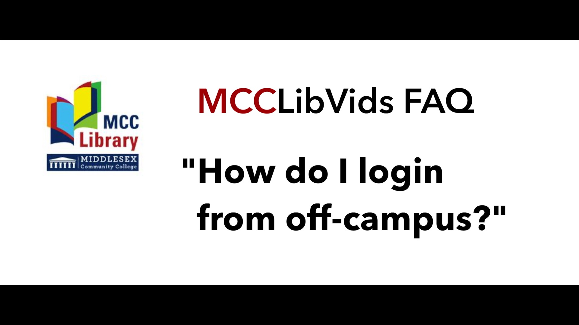 Video Button: Library Login from Off Campus - MCCLibVids FAQ