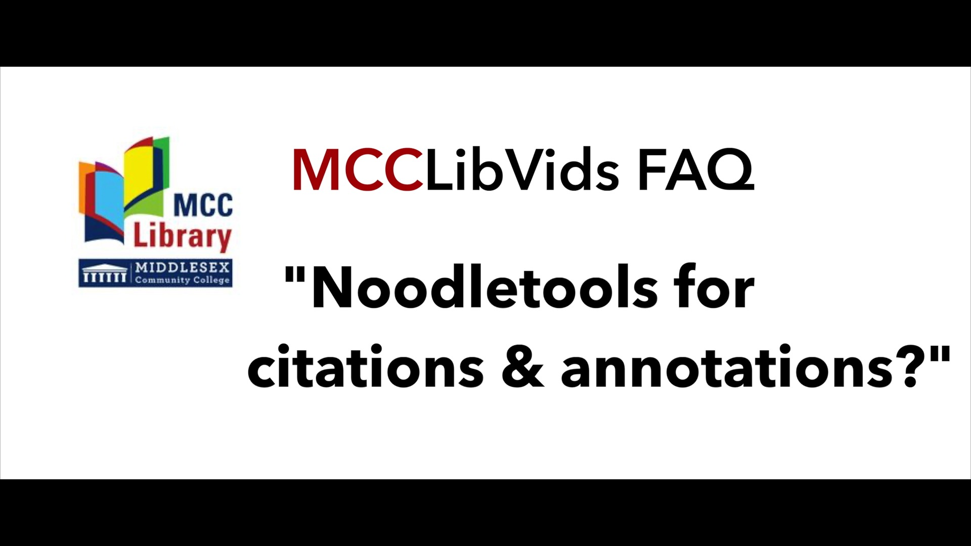 Button with video link: Noodletools for citations and annotations? - MCCLibVids FAQ
