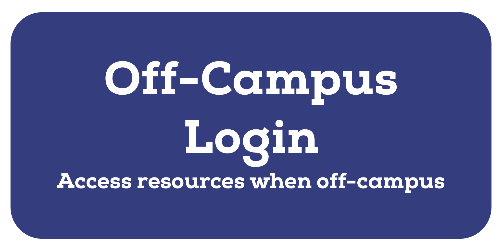 Off-Campus Login: Access resources when off-campus