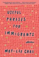 Useful Phrases for Immigrants: Stories by May-Lee Chai