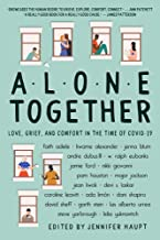 Alone together : love, grief, and comfort in the time of COVID-19 byJennifer Haupt