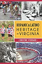 Hispanic & Latino Heritage in Virginia by Christine Stoddard