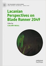 Lacanian Perspectives on Blade Runner 2049 by Calum Neill