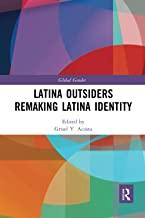 Latina OutsidersRemakingLatinaIdentity by Grisel Acosta