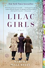 Lilac Girls: a Novel by Martha Hall Kelly