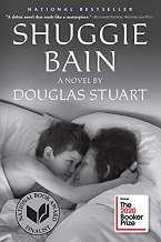 Shuggie Bain: a novel by Douglas Stuart