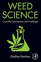Weed science : cannabis controversies and challenges  by Godfrey Pearlson