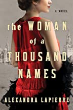The Woman of a Thousand Names: A Novel by Alexandra Lapierre