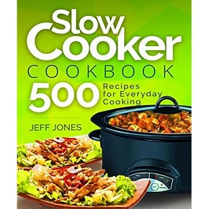 Slow Cooker Cookbook 500 Recipes