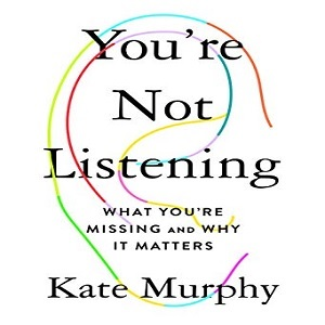 You're not listening - what you're missing and why it matters