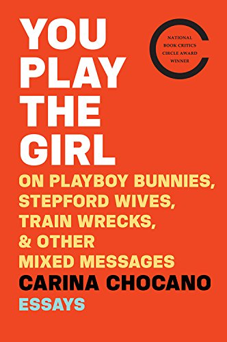 you play the girl by carina chocano book cover