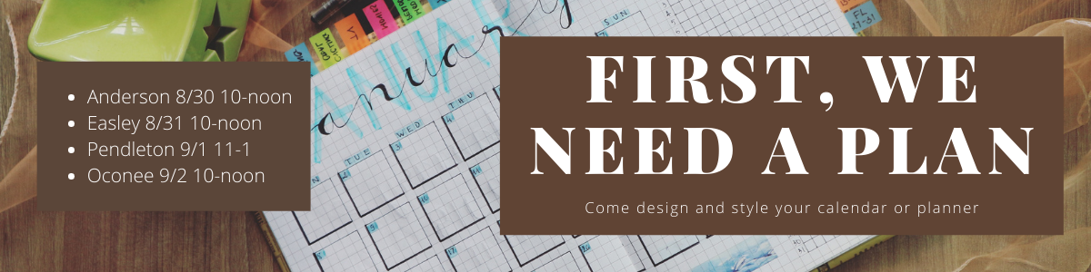 Planner design event: August 30 in Anderson at 10 AM, August 31 in Easley at 10 AM, September 1 in Pendleton at 11 AM and September 2 in Oconee at 10 AM