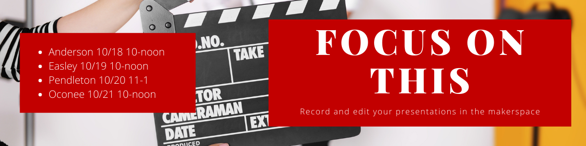 Video capture event in Makerspace: In Anderson October 18 at 10 AM; in Easley October 19 at 10 AM; in Pendleton October 20 at 11 AM; and in Oconee October 21 at 10 AM