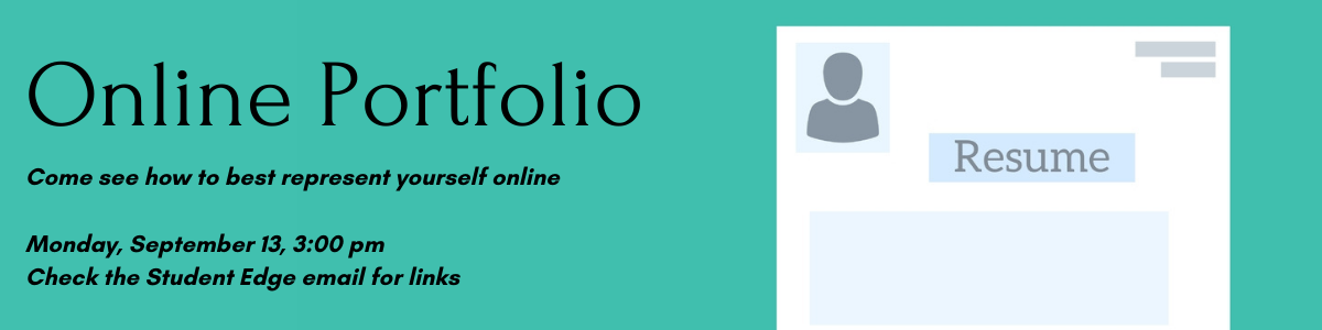 Online portfolio event, Monday September 13 at 3 PM; check the student edge email for a link