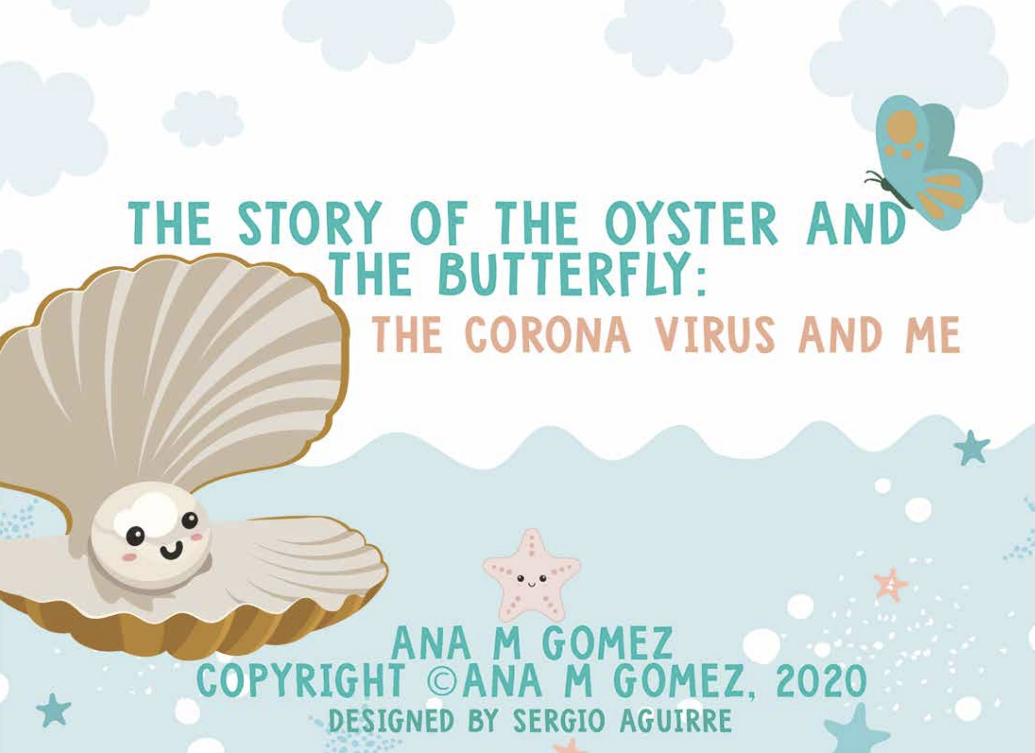 The Story of the Oyster and the Butterfly: The Coronavirus and Me