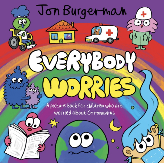 Everybody Worries: A Picture Book for Children Who Are Worried About Coronavirus