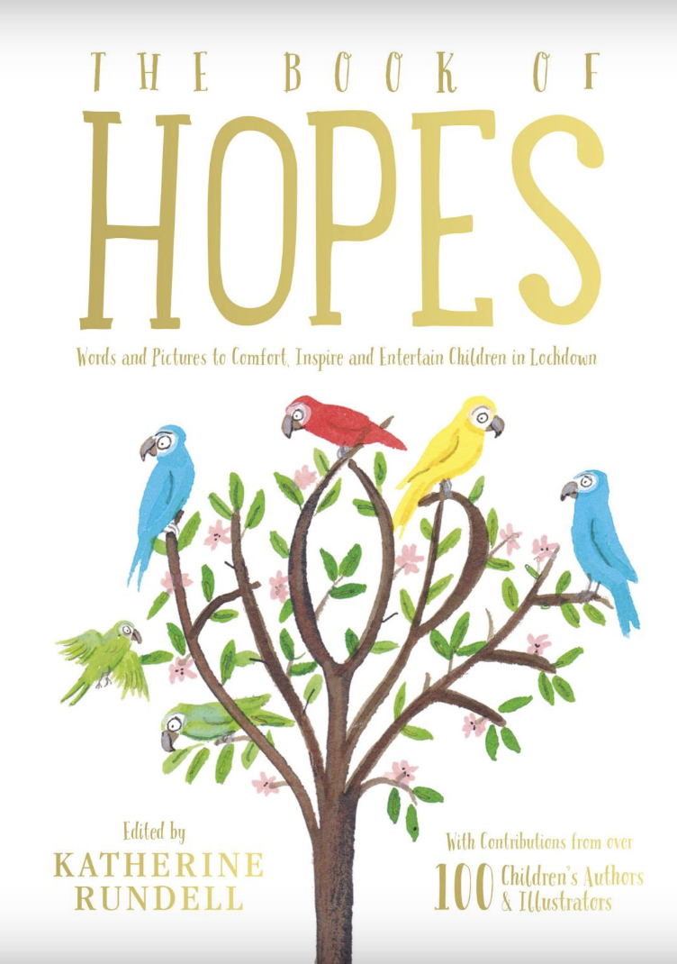 The Book of Hopes: Words and Pictures to Comfort, Inspire, and Entertain Children in Lockdown
