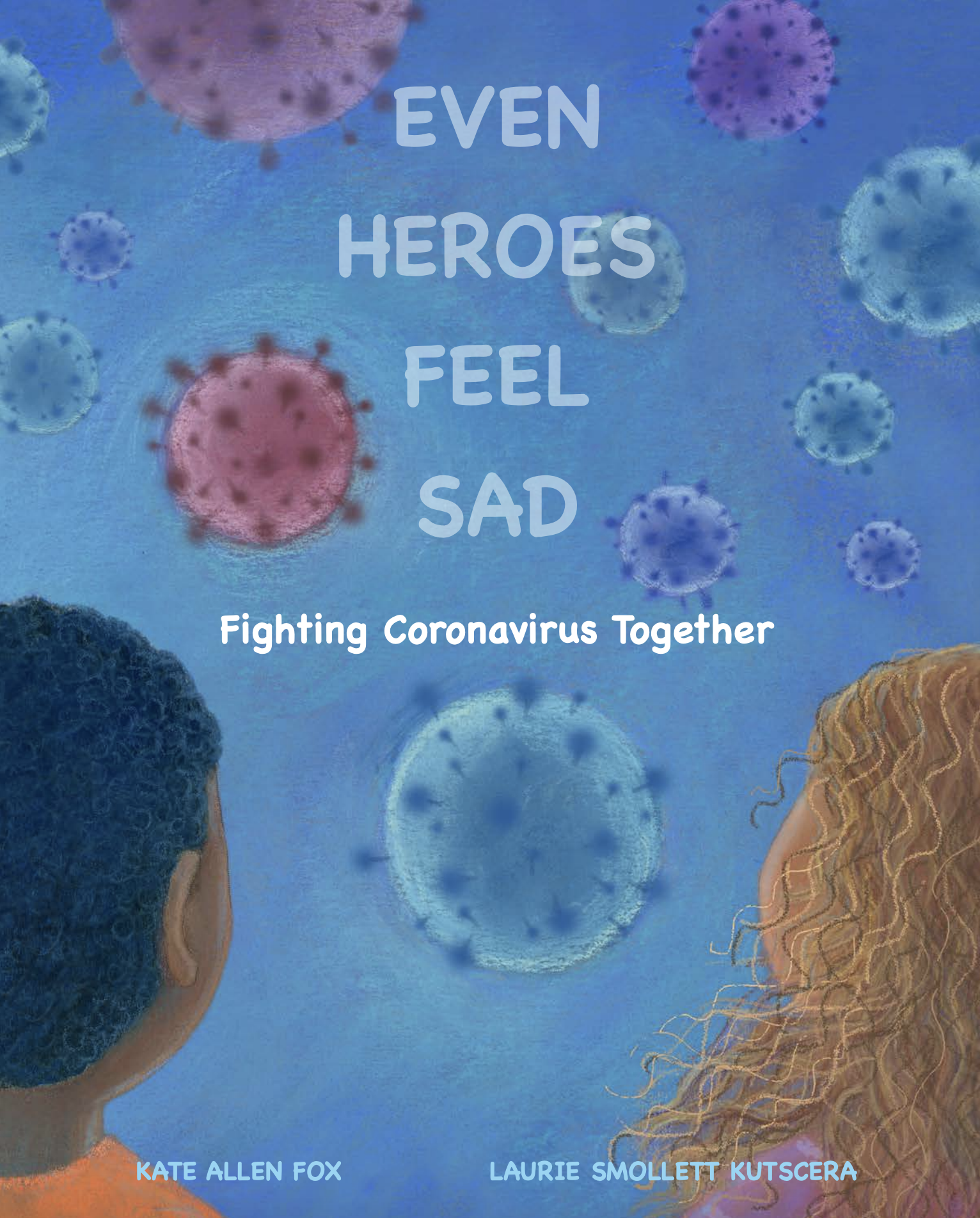 Even Heroes Feel Sad: Fighting Coronavirus Together