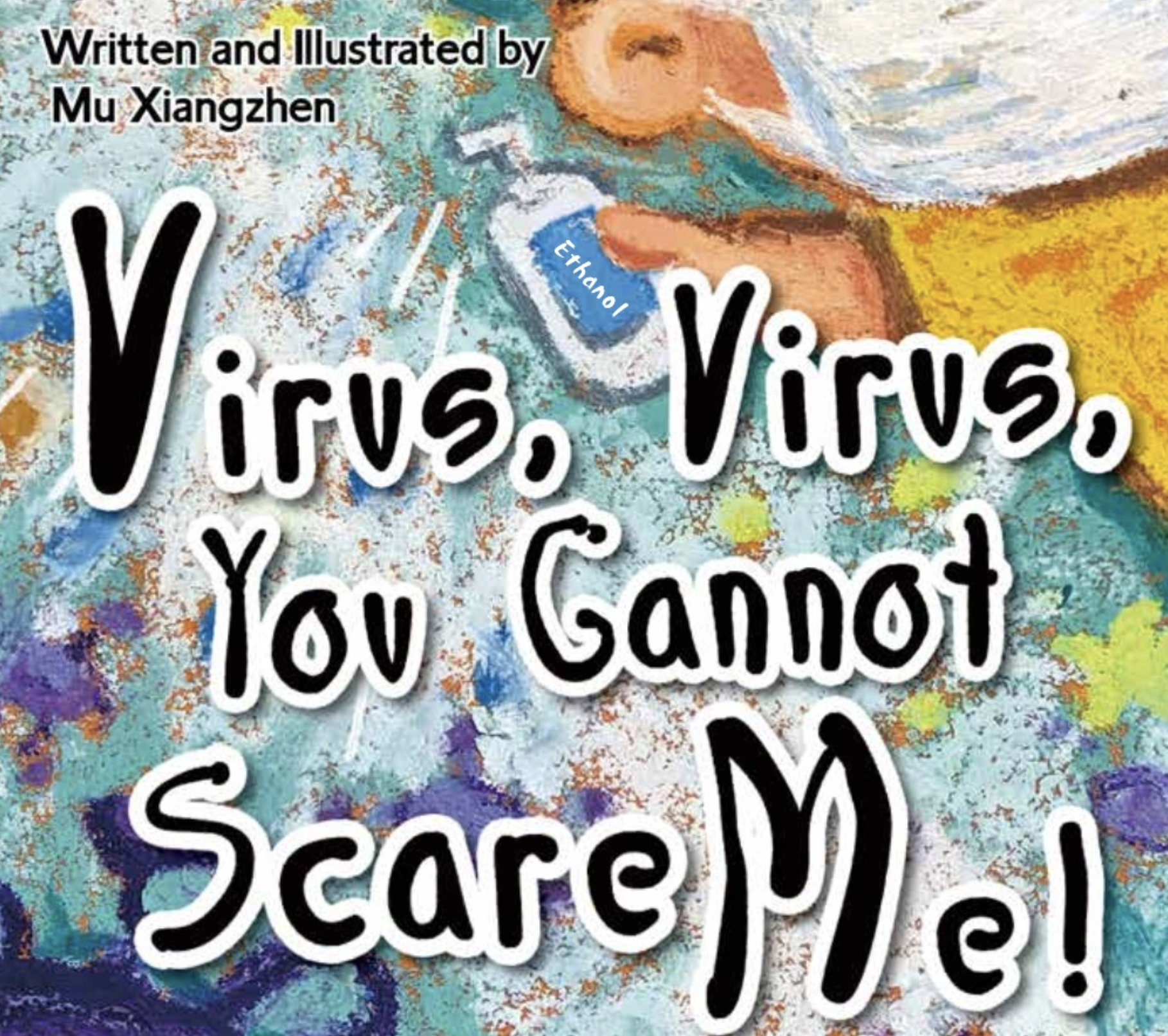 Virus, Virus, You Cannot Scare Me!