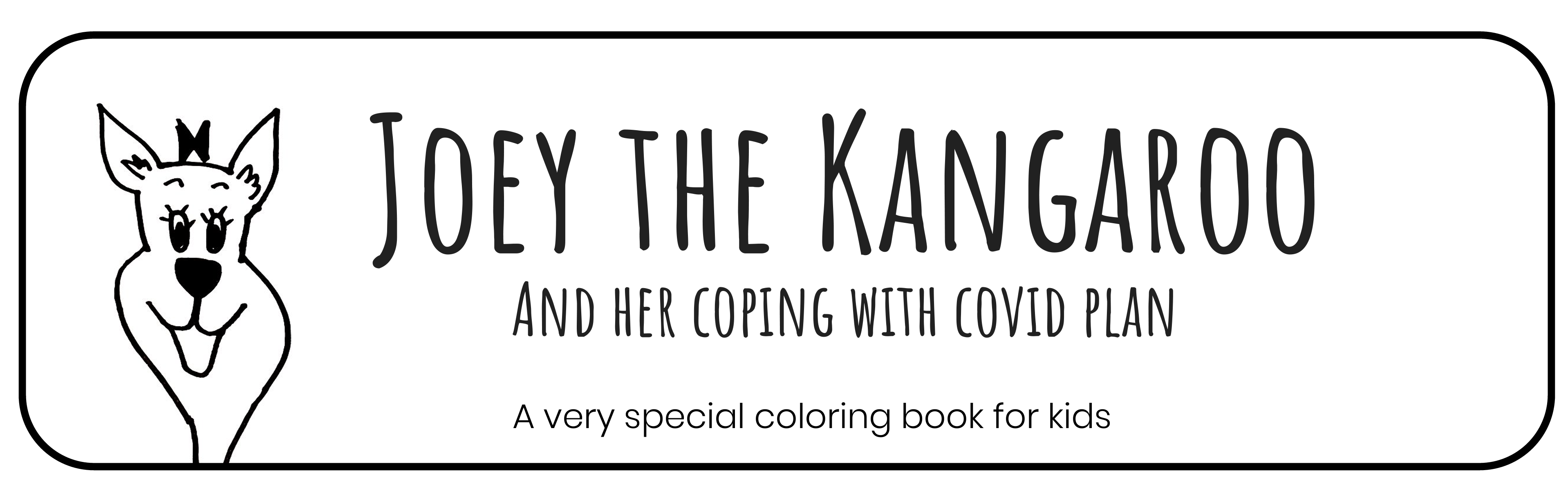 Joey the kangaroo and her coping with COVID plan : a very special coloring book for kids