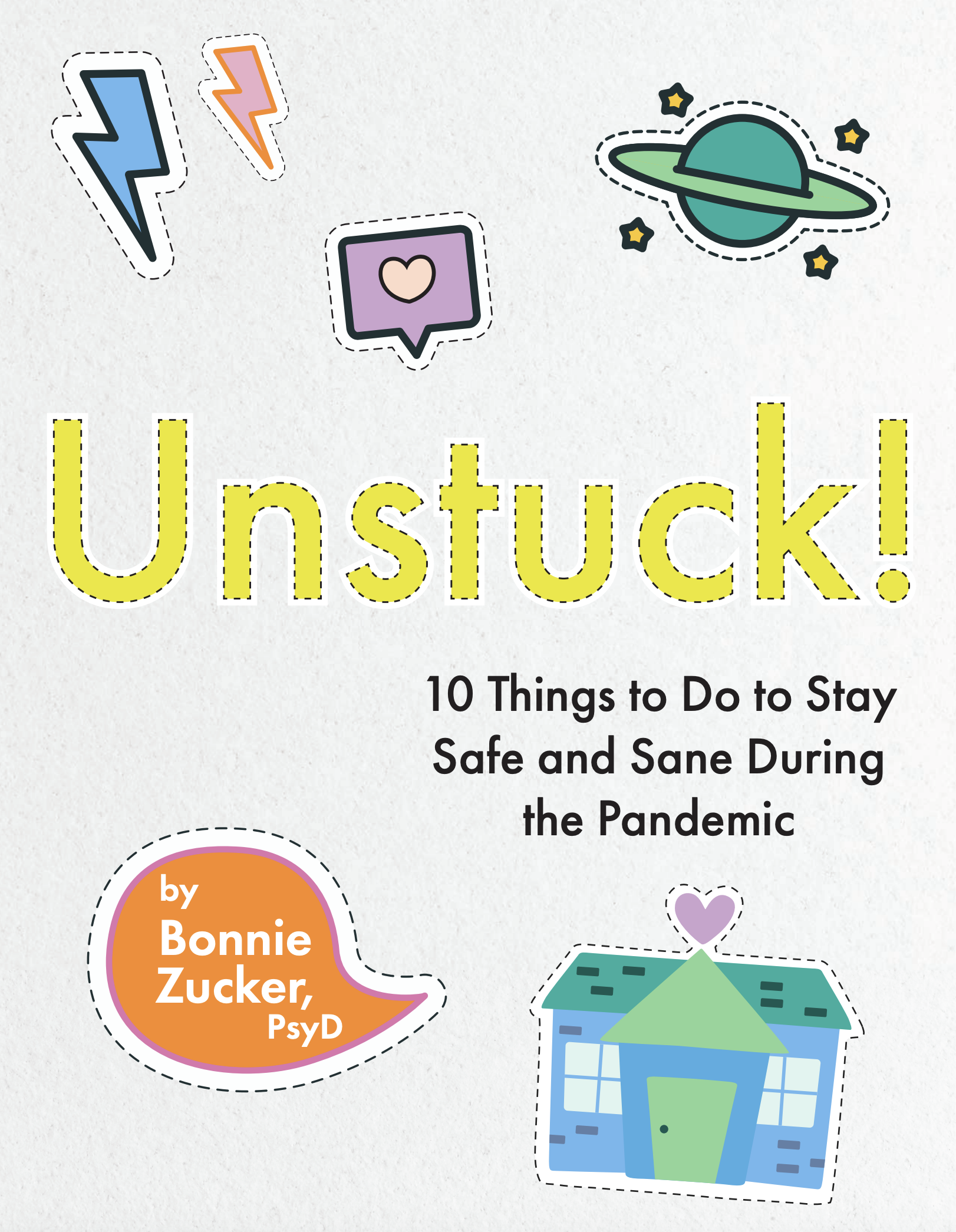 Unstuck! 10 Things to Do to Stay Safe and Sane During the Pandemic