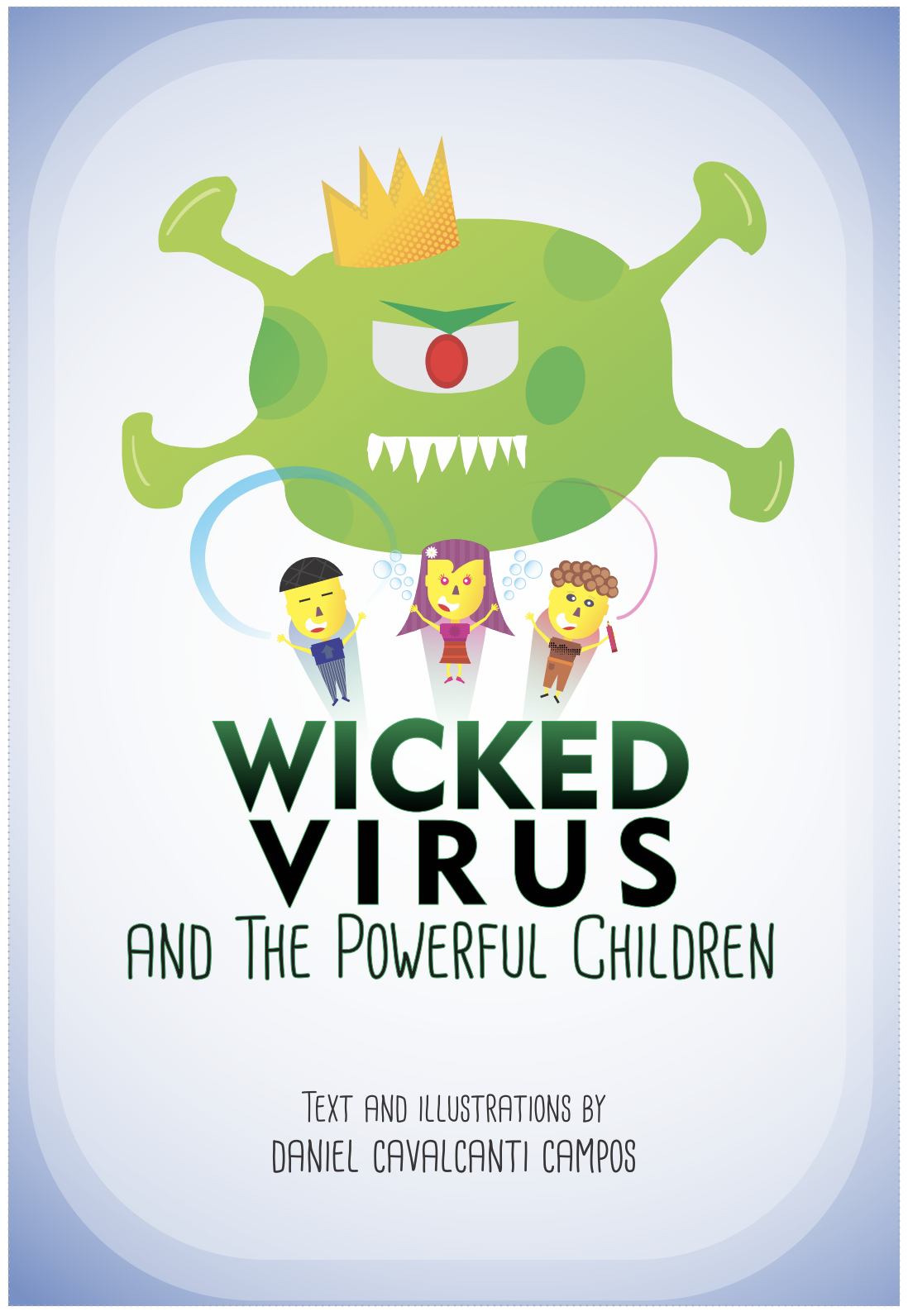 Wicked Virus and the Powerful Children